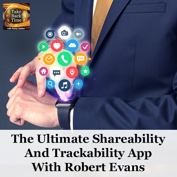 The Ultimate Shareability And Trackability App With Robert Evans