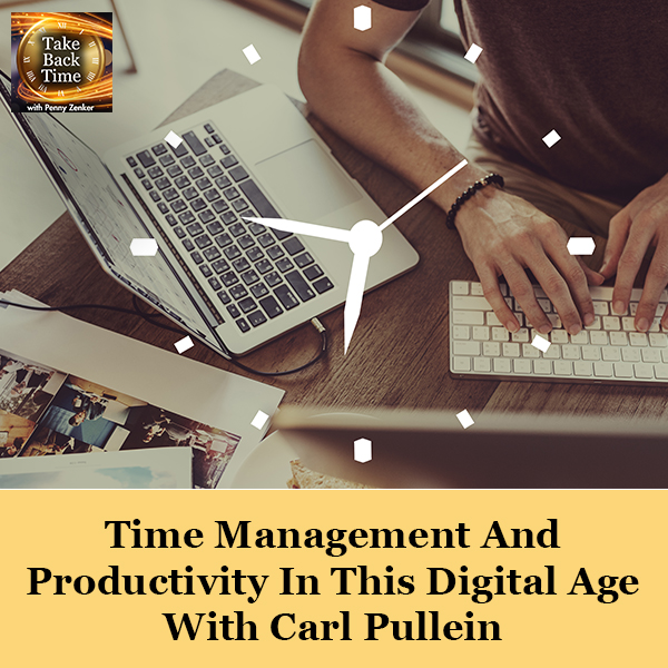 Time Management And Productivity In This Digital Age With Carl Pullein