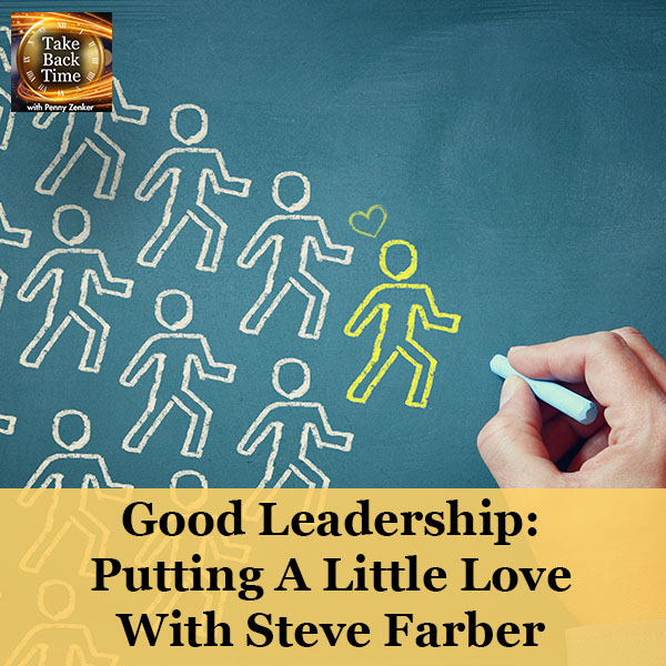 Good Leadership: Putting A Little Love With Steve Farber