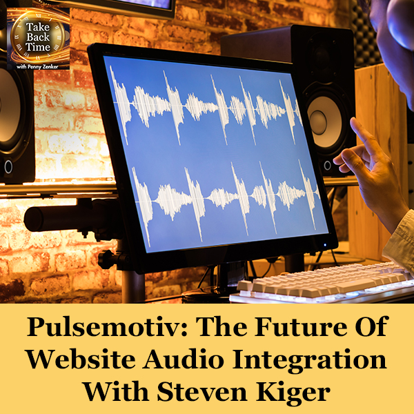 Pulsemotiv: The Future Of Website Audio Integration With Steven Kiger