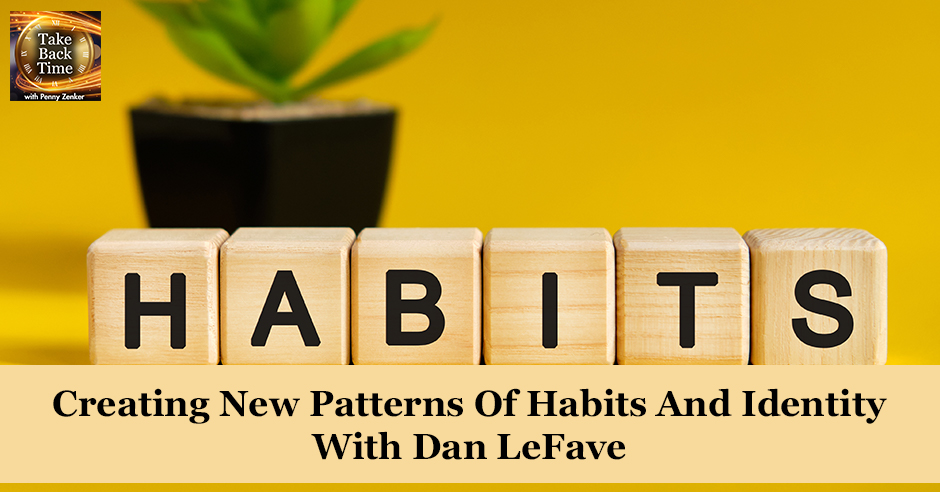 TBT 116 | Creating New Habits