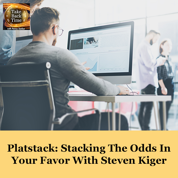 Platstack: Stacking The Odds In Your Favor With Steven Kiger